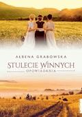 Stulecie Winnych. Opowiadania - Ałbena Grabowska - ebook