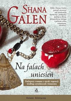 Na falach uniesień - Shana Galen - ebook
