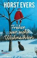Früher war mehr Weihnachten - Horst Evers - E-Book