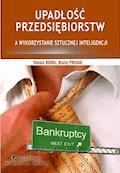 Upadłość przedsiębiorstw a wykorzystanie sztucznej inteligencji (wyd. II) - Tomasz Korol, Błażej Prusak - ebook