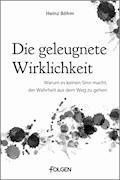 Die geleugnete Wirklichkeit - Heinz Böhm - E-Book