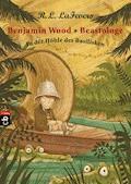 Benjamin Wood - Beastologe - In der Höhle des Basilisken - Robin L. LaFevers - E-Book