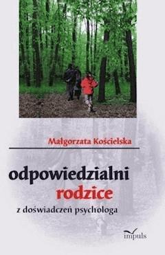 Odpowiedzialni rodzice - Małgorzata Kościelska - ebook