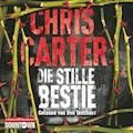 Die stille Bestie - Chris Carter - Hörbüch