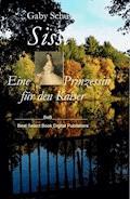 Sissi Eine Prinzessin für den Kaiser - Gaby Schuster - E-Book