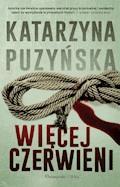Więcej czerwieni - Katarzyna Puzyńska - ebook + audiobook