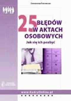 25 błędów w aktach osobowych. Jak się ich pozbyć?  - ebook