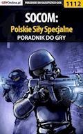 """SOCOM: Polskie Siły Specjalne - poradnik do gry - Łukasz """"Crash"""" Kendryna - ebook"""