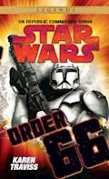 Star Wars: Republic Commando - Order 66 - Karen Traviss - E-Book