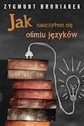 Jak nauczyłem się ośmiu języków obcych - Zygmunt Broniarek - ebook