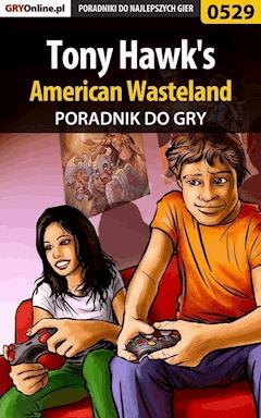 "Tony Hawk's American Wasteland - poradnik do gry - Marcin ""Hamster"" Matuszczyk - ebook"
