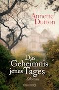 Das Geheimnis jenes Tages - Annette Dutton - E-Book