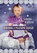 Koronki z płatków śniegu - Gabriela Anna Kańtor - ebook