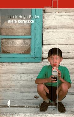 Biała gorączka - Jacek Hugo-Bader - ebook + audiobook