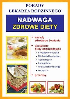 Nadwaga. Zdrowe diety. Porady lekarza rodzinnego - Opracowanie zbiorowe - ebook