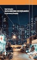 Ulica Wiecznej Szczęśliwości. O czym marzy Szanghaj - Rob Schmitz - ebook