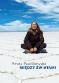 Między Światami - Beata Pawlikowska - ebook