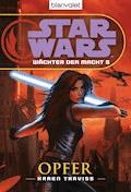 Star Wars. Wächter der Macht 5. Opfer - Karen Traviss - E-Book
