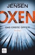 Oxen. Das erste Opfer - Jens Henrik Jensen - E-Book