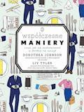 Współczesne maniery. Czyli jak się zachowywać w drodze na szczyt - Dorothea Johnson - ebook