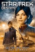 Star Trek - Destiny 1: Götter der Nacht - David Mack - E-Book