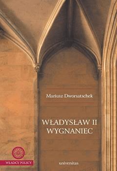 Władysław II Wygnaniec - Mariusz Dworsatschek - ebook
