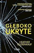 Głęboko ukryte - Heather Gudenkauf - ebook