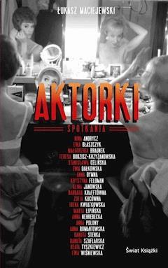 Aktorki - Łukasz Maciejewski - ebook