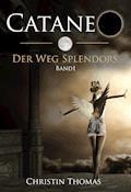 Cataneo - Der Weg Splendors. Band 1 - Christin Thomas - E-Book