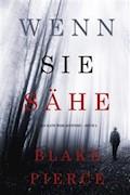 Wenn Sie Sähe (Ein Kate Wise Mystery – Buch 2) - Blake Pierce - E-Book