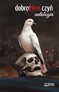 Dobro złem czyń - Antologia - ebook