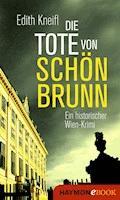 Die Tote von Schönbrunn - Edith Kneifl - E-Book