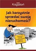 Jak korzystnie sprzedać swoją nieruchomość? - Jacek Krzysztoń - ebook