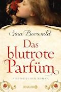 Das blutrote Parfüm - Sina Beerwald - E-Book