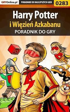 """Harry Potter i Więzień Azkabanu - poradnik do gry - Maciej """"Elrond"""" Myrcha - ebook"""