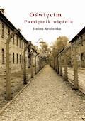 Oświęcim. Pamiętnik więźnia - Halina Krahelska - ebook