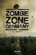 Zombie Zone Germany: Die Anthologie - Christian Günther - E-Book