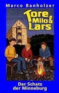 Tore, Milo & Lars - Der Schatz der Minneburg - Marco Banholzer - E-Book