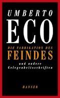 Die Fabrikation des Feindes und andere Gelegenheitsschriften - Umberto Eco - E-Book