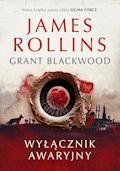Wyłącznik awaryjny - James Rollins, Grant Blackwood - ebook