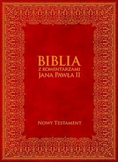 Biblia z Komentarzami Jana Pawła II. Nowy Testament - Bp Kazimierz Romaniuk, Jan Paweł II - ebook