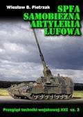 SPFA. Samobieżna artyleria lufowa. Przegląd techniki wojskowej XXI wieku. Część 3 - Wiesław B. Pietrzak - ebook