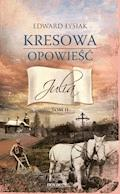 Kresowa opowieść. Tom II: Julia - Edward Łysiak - ebook