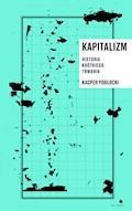 Kapitalizm. Historia krótkiego trwania - Kacper Pobłocki - ebook