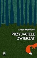 Przyjaciele zwierząt - Anton Marklund - ebook