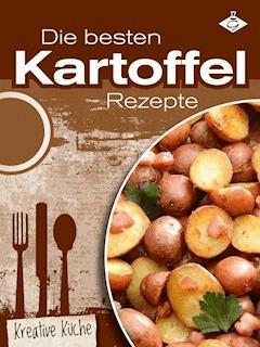 Die besten Kartoffel-Rezepte - Stephanie Pelser - E-Book