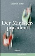Der Ministerpräsident - Joachim Zelter - E-Book