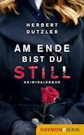 Am Ende bist du still - Herbert Dutzler - E-Book