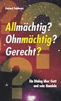 Allmächtig? Ohnmächtig? Gerecht? - Gerhard Padderatz - E-Book