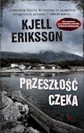 Przeszłość czeka - Kjell Eriksson - ebook